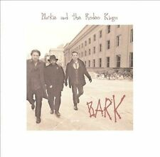 Bark by Blackie & the Rodeo Kings (CD, Apr-2004, Universal)