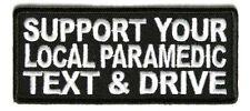 NEW Support Your Local Paramedic Text & Drive Sew on Motorcycle Biker Patch