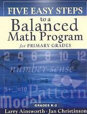Five Easy Steps to a Balanced Math Program for Primary Grades, Larry Ainsworth,