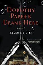 Dorothy Parker Drank Here by Ellen Meister NOVEL NEW HARDCOVER