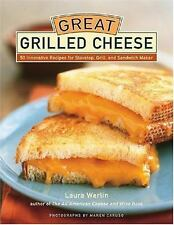 Great Grilled Cheese : 50 Innovative Recipes for Stovetop, Grill, and Sandwich M