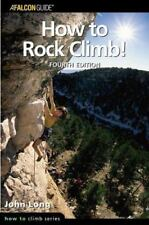 How to Rock Climb!, 4th (How To Climb Series)-ExLibrary