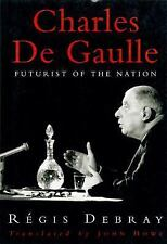 Charles De Gaulle: Futurist of the Nation-ExLibrary