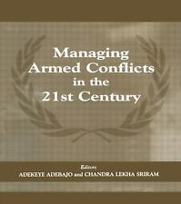 Managing Armed Conflicts in the 21st Century (The Cass Series on Peacekeeping, 9