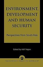 ENVIRONMENT, DEVELOPMENT AND HUMAN SECURITY - NEW PAPERBACK BOOK