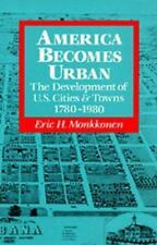 America Becomes Urban : The Development of U. S. Cities and Towns, 1780-1980