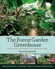 The Forest Garden Greenhouse : How to Design and Manage an Indoor...