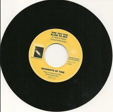 SEGMENTS OF TIME - Are you too blind to see - NORTHERN SOUL 7'' 45rpm   LISTEN!!