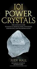 101 Power Crystals : The Ultimate Guide to Magical Crystals, Gems, and Stones...