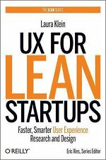 UX for Lean Startups : Faster, Smarter User Experience Research and Design by...