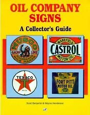 Oil Company Signs : A Collector's Guide by Wayne Henderson and Scott Benjamin...