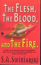 Flesh, the Blood, and the Fire by S. A. Swiniarski (1998, Paperback)