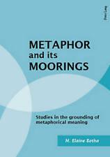 Metaphor And Its Moorings Botha  M Elaine 9783039104574