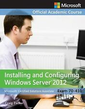 Exam 70-410 Installing and Configuring Windows Server 2012, Microsoft Official A