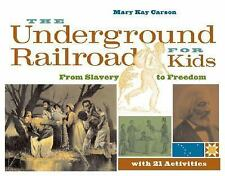 The Underground Railroad for Kids: From Slavery to Freedom with 21 Activities (F