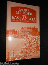 SIGNED; More Murder in East Anglia by Robert Church - 1990-1st, Notorious Crimes