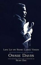 Life Lit by Some Large Vision : Selected Speeches and Writings by Ossie Davis...