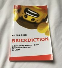 Brickdiction A Seven Step Recovery Guide for People Addicted to Lego byBill Deen