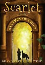 Scarlet and the Keepers of Light by Brandon Charles West (2015, Hardcover)