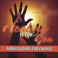 Ambassadors for Change Healing Is for You CD