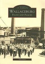 Wallaceburg:: Faces and Places (Images of Canada)