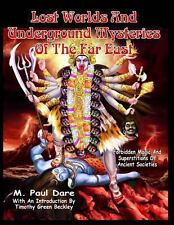 Lost Worlds and Underground Mysteries of the Far East by M. Paul Dare (2013,...