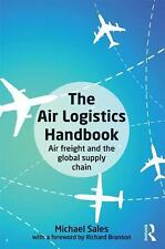 Air Logistics Handbook: Air Freight And The Global Supply Chain Int'l Edition