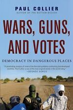 Wars, Guns, and Votes : Democracy in Dangerous Places by Paul Collier (2010,...