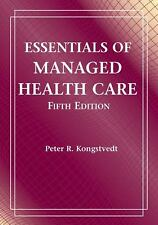 Essentials of Managed Health Care by Peter R. Kongstvedt (2007, Paperback,...