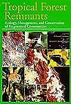 Tropical Forest Remnants: Ecology, Management, and Conservation of Fragmented Co