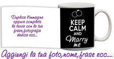 Tazza keep Calm and marry me Matrimonio personalizzata con foto ecc Idea regalo