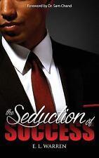 The Seduction of Success by E. L. Warren (2015, Paperback)