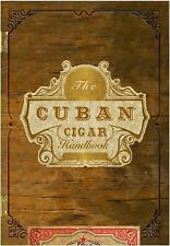 The Cuban Cigar Handbook : The Discerning Aficionado's Guide to the Best...