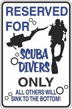 "Metal Sign Reserved For Scuba Divers 8"" x 12"" Aluminum S390"