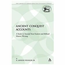 The Library of Hebrew Bible/Old Testament Studies: Ancient Conquest Accounts...