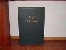 Old MEMOIRS OF ROBERT DOLLAR Book TRADE BUSINESS JAPAN CHINA SHIPPING INDUSTRY +