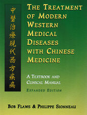 The Treatment of Modern Western Diseases with Chinese Medicine by Bob Flaws