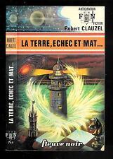 """Robert Clauzel : La Terre, echec et mat... - N° 744 """" F N Anticipation"""