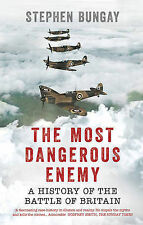 The Most Dangerous Enemy: A History of the Battle of Britain by Stephen...
