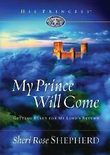 His Princess: My Prince Will Come : Getting Ready for My Lord's Return by She...