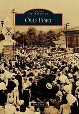Images of America: Old Fort by Kim Clark (2015, Paperback)
