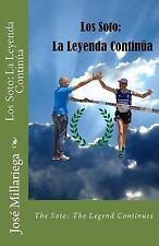 Los Soto: la Leyenda Continúa : The Soto: the Legend Continues by José...