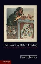 Problems of International Politics: The Politics of Nation-Building : Making...