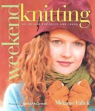 Weekend Knitting: 50 Unique Projects and Ideas by Melanie Falick (2003,...