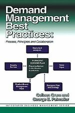 Demand Management Best Practices: Process, Principles, and Collaboration (Integr