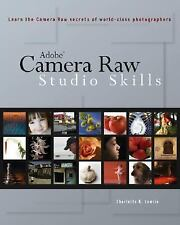 Adobe Camera Raw : Studio Skills by Charlotte K. Lowrie (2006, Paperback)