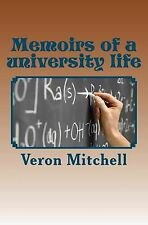 Memoirs of a university Life by Veron Mitchell (2011, Paperback, Large Type)