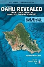 Oahu Revealed : The Ultimate Guide to Honolulu, Waikiki and Beyond by Andrew...