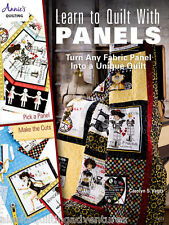 Pattern Book ~ LEARN TO QUILT WITH PANELS ~ by Annie's Quilting