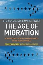 The Age of Migration, Fourth Edition : International Population Movements in...